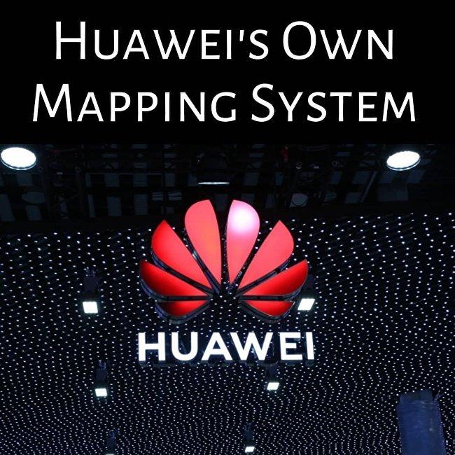 華為將推出谷歌地圖的競爭對手